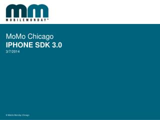 MoMo Chicago IPHONE SDK 3.0