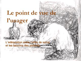 Le point de vue de l'usager
