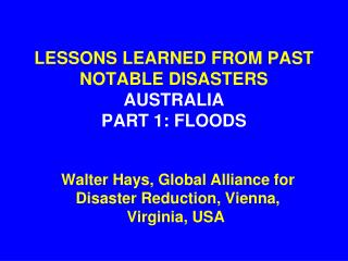 LESSONS LEARNED FROM PAST NOTABLE DISASTERS AUSTRALIA PART 1: FLOODS