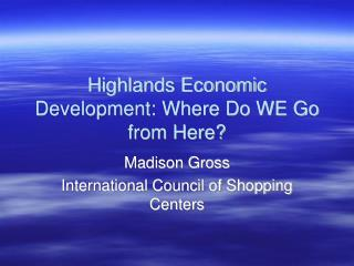 Highlands Economic Development: Where Do WE Go from Here?