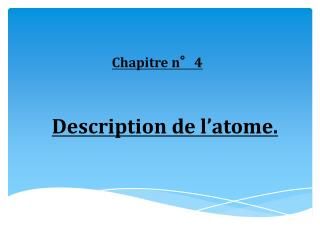 Description de l ' atome.