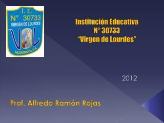 """Institución Educativa N° 30733 """"Virgen  de Lourdes"""""""