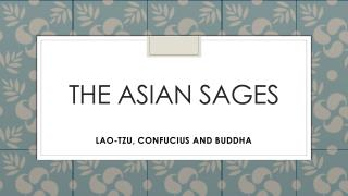The Asian sages