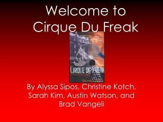 Welcome to Cirque Du Freak