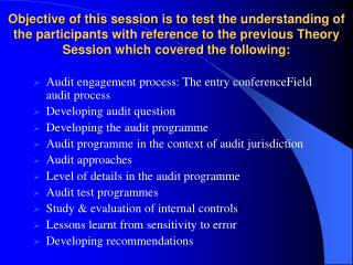Audit engagement process: The entry conference Field audit process Developing audit question
