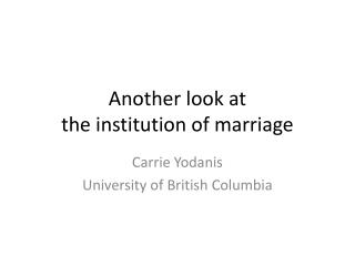 Another look at  the institution of marriage