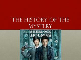 The History of the Mystery