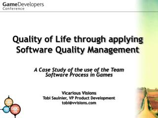 Quality of Life through applying Software Quality Management