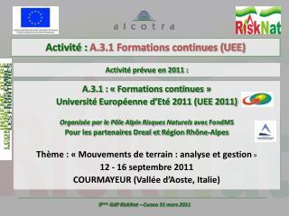 A.3.1 :  «  Formations continues  » Université Européenne d' Eté  2011 (UEE 2011)