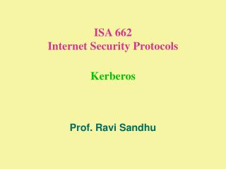 ISA 662 Internet Security Protocols Kerberos
