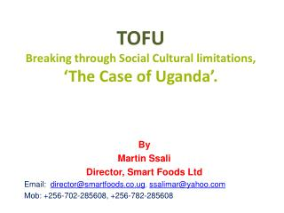 TOFU Breaking through Social Cultural limitations, 'The Case of Uganda'.