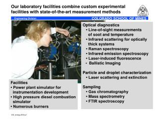 Optical diagnostics    • Line-of-sight measurements       of soot and temperature