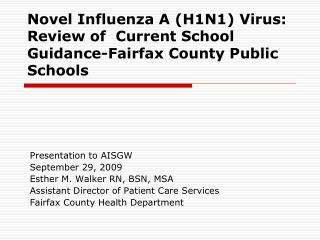 Novel Influenza A (H1N1) Virus: Review of  Current School Guidance-Fairfax County Public Schools