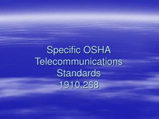 Specific OSHA Telecommunications Standards 1910.268
