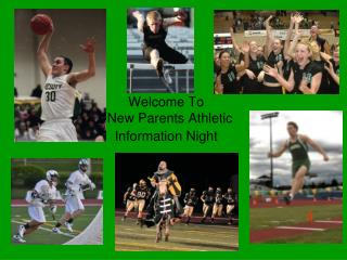 Welcome To   New Parents Athletic  Information Night