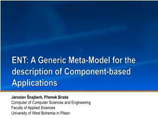 ENT: A  Generic  Meta-Model  for the description of Component - based Applications