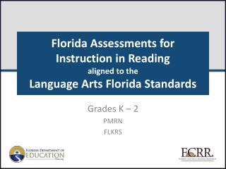 Florida Assessments for  Instruction in Reading  aligned to the Language Arts Florida Standards