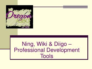 Ning, Wiki & Diigo – Professional Development Tools