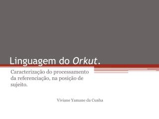 Linguagem do  Orkut .