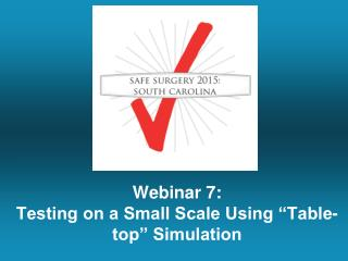 "Webinar 7: Testing on a Small Scale Using ""Table-top"" Simulation"
