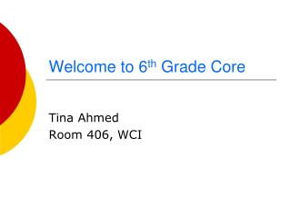 Welcome to 6 th  Grade Core