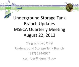 Underground Storage Tank Branch Updates MSECA Quarterly Meeting August 22, 2013