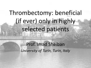 Thrombectomy: beneficial (if ever) only in highly selected patients