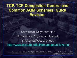 TCP, TCP Congestion Control and Common AQM Schemes: Quick Revision