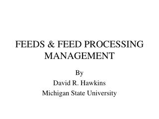FEEDS & FEED PROCESSING MANAGEMENT