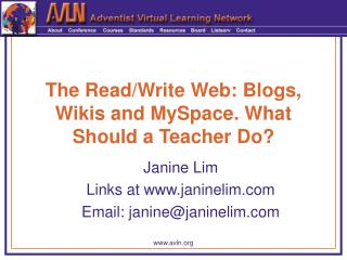 The Read/Write Web: Blogs, Wikis and MySpace. What Should a Teacher Do?