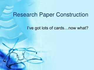 Research Paper Construction