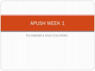 APUSH WEEK 1