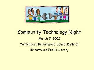 Community Technology Night March 7, 2002 Wittenberg Birnamwood School District