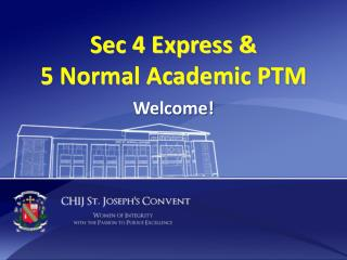 Sec 4 Express &  5 Normal Academic PTM