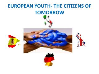 EUROPEAN YOUTH- THE CITIZENS OF TOMORROW