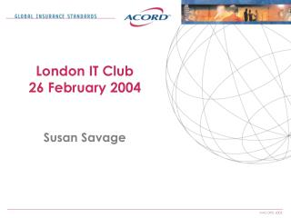 London IT Club 26 February 2004
