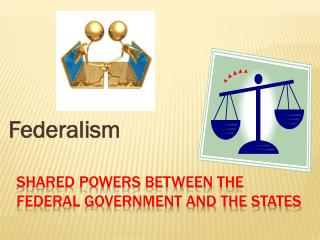 Shared powers between the federal government and the states