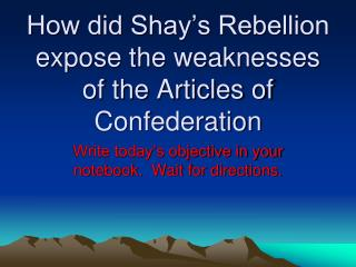 How did Shay's Rebellion expose the weaknesses of the Articles of Confederation
