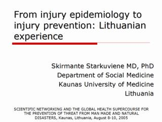 From injury epidemiology to injury prevention: Lithuanian experience