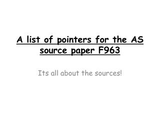 A list of pointers for the AS source paper F963