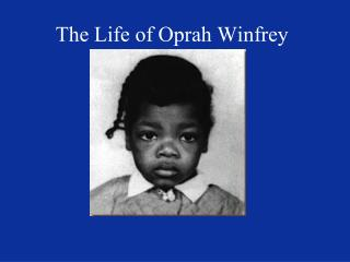 The Life of Oprah Winfrey