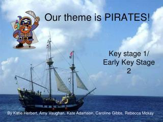Our theme is PIRATES