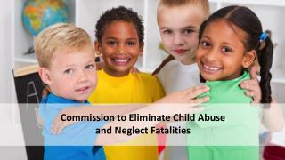 Commission to Eliminate Child Abuse and Neglect Fatalities