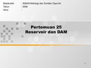 Pertemuan 25 Reservoir dan DAM