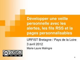 URFIST Bretagne / Pays de la Loire 3 avril 2012 Marie-Laure Malingre