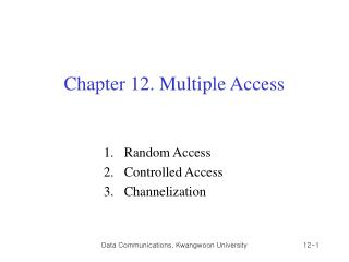 Chapter 12. Multiple Access
