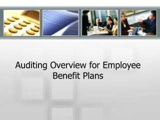 Auditing Overview for Employee Benefit Plans