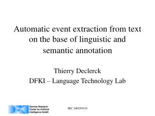 Automatic event extraction from text on the base of linguistic and semantic annotation