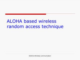 ALOHA based wireless random access technique
