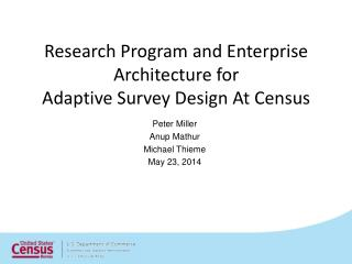 Research Program and Enterprise  Architecture  for  Adaptive Survey Design At Census